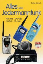 Alles ueber Jedermannfunk PMR446 LPD SRD FreeNet CB Funk